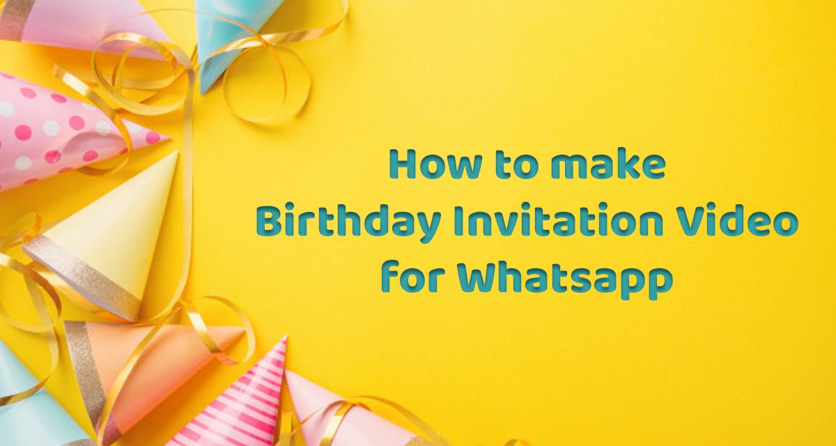 Birthday Invitation Video For Whatsapp