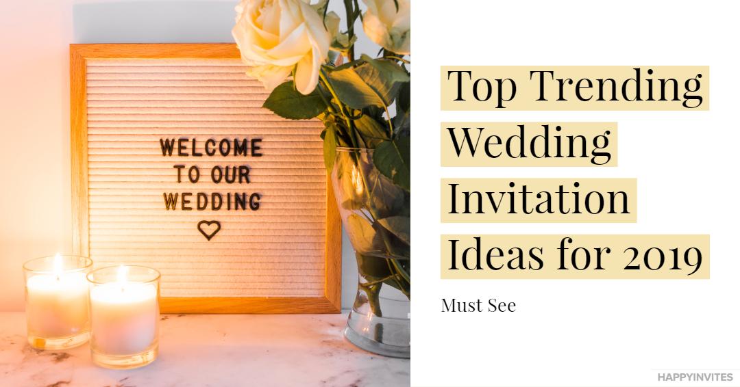 Wedding Invitation Ideas Top Trending For 2019 Happy Invites