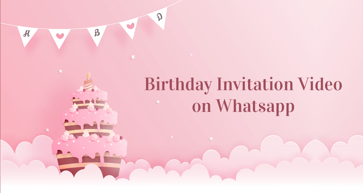 Birthday Invitation Video on Whatsapp