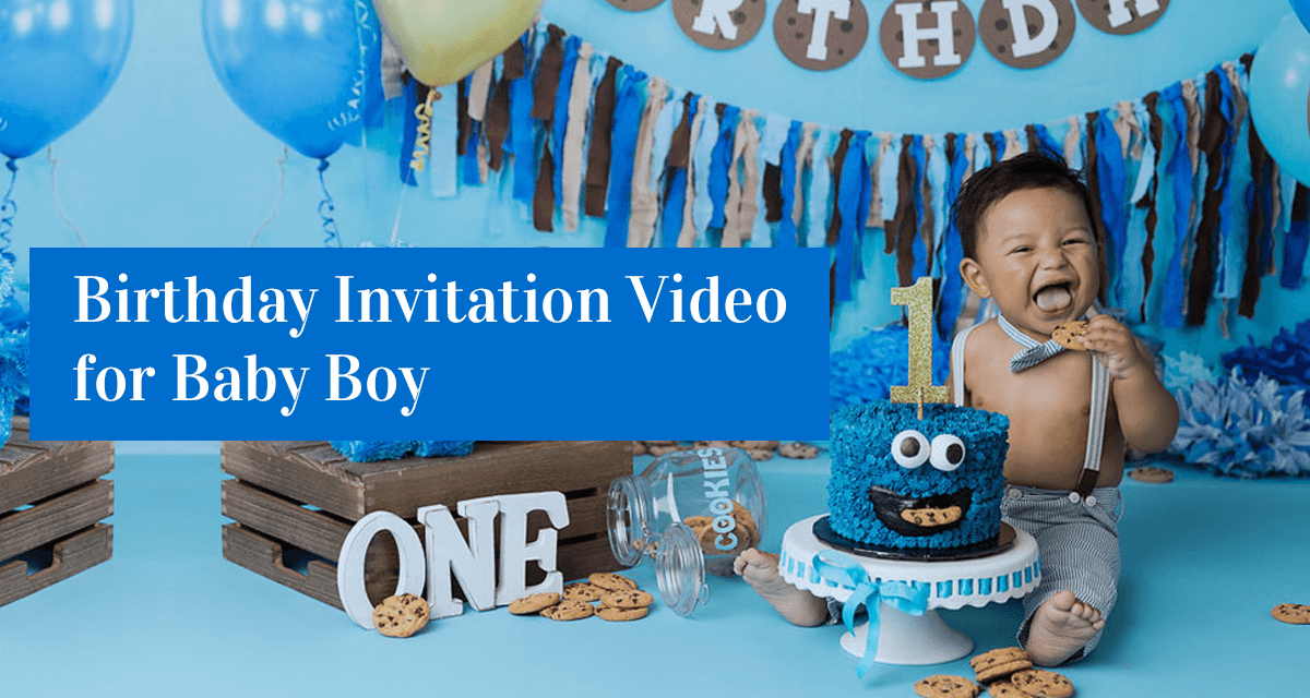 Birthday Invitation Video for Baby Boy